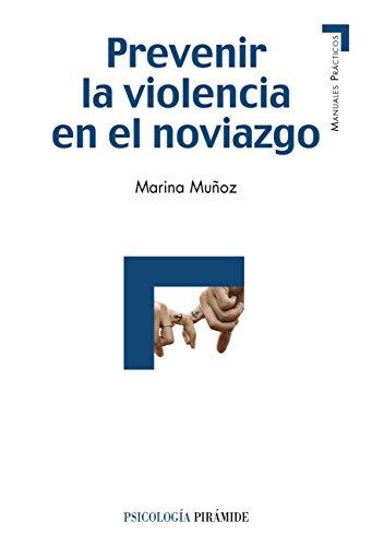 Violencia en el noviazgo (Manuales Prácticos) por Marina Muñoz Rivas