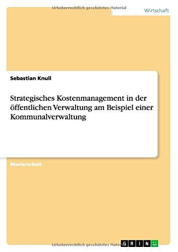 Strategisches Kostenmanagement in der öffentlichen Verwaltung am Beispiel einer Kommunalverwaltung