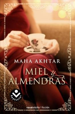 [ Miel y Almendras = Honey and Almonds (Rocabolsillo Ficcion) (Spanish) - By Akhtar, Maha (Author) Jun- 2013 ]