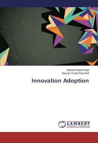 Innovation Adoption by Mojtaba Rajab-Beigi (2013-04-29)