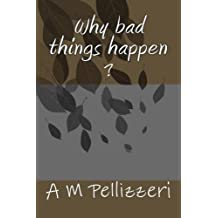 why bad things happen: the book that explains it all