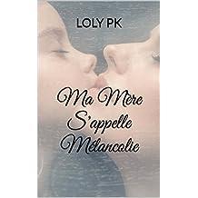 Ma Mère S'appelle Mélancolie