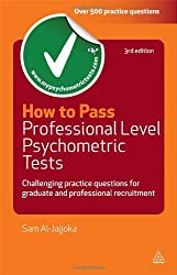 How to Pass Professional Level Psychometric Tests: Challenging Practice Questions for Graduate and Professional Recruitment: 55 (Testing Series)