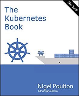 The Kubernetes Book: March 2019 by [Poulton, Nigel]