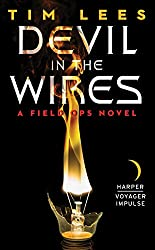 Devil in the Wires: A Field Ops Novel