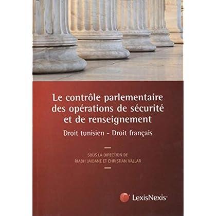 Le contrôle parlementaire des opérations de sécurité et de renseignement: Droit tunisien - Droit français