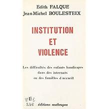 Institution et violence : les difficultés des enfants handicapés dans des internats ou des familles d'accueil
