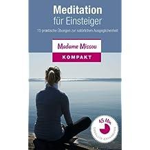 Meditation für Einsteiger - 15 praktische Übungen zur natürlichen Ausgeglichenheit