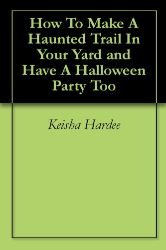 d Trail In Your Yard and Have A Halloween Party Too (English Edition) ()