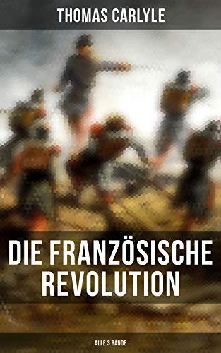 Die Französische Revolution (Alle 3 Bände)