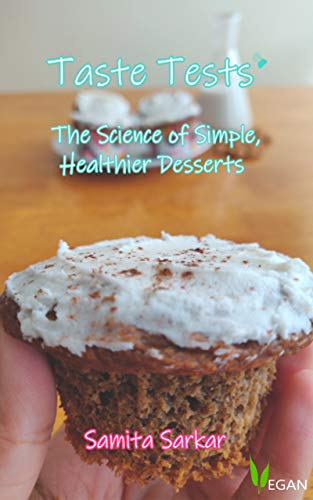 Taste Tests: The Science of Simple, Healthier Desserts (English Edition) Test-taste