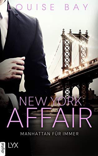 New York Affair - Manhattan für immer (New-York-Affairs-Reihe 3) von [Bay, Louise]