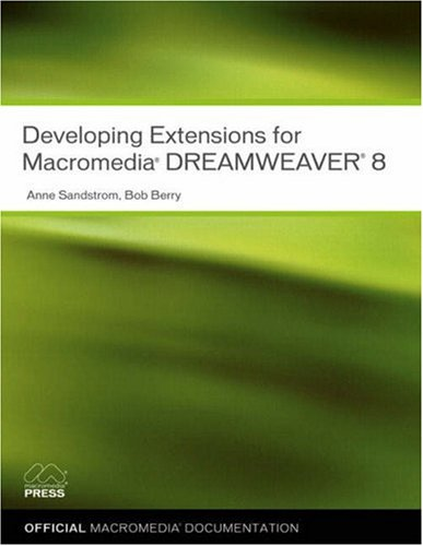 Developing Extensions for Macromedia Dreamweaver 8 (Extensions Dreamweaver)