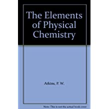 The Elements of Physical Chemistry by P. W. Atkins (1992-09-01)