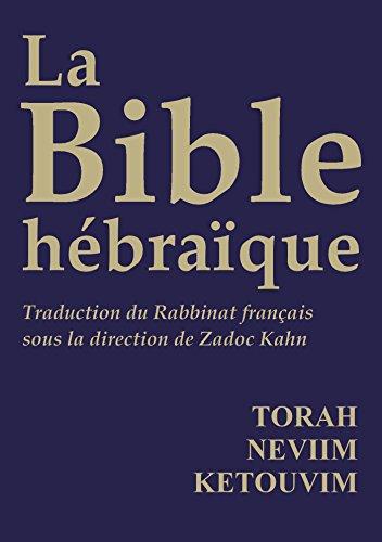 La Bible hébraïque (Tanakh) : Torah - Neviim - Ketouvim