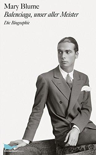 Balenciaga, unser aller Meister: Biographie