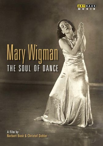 Mary Wigman – The Soul Of Dance