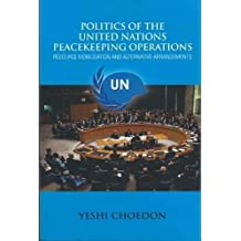 Politics of the United Nations Peacekeeping. Operations:: Resource Mobilisation and Alternative Arrangements