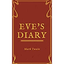 Eve's Diary (Annotated & Illustrated) (English Edition)
