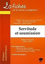 Servitude et soumission : 20 fiches sur les oeuvres au programme