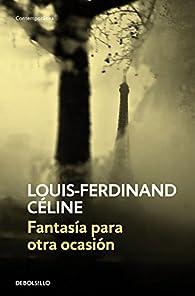 Fantasía para otra ocasión par  Louis-Ferdinand Céline