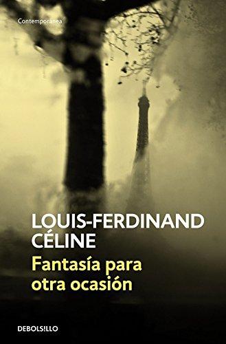 Fantasía para otra ocasión (CONTEMPORANEA) por Louis-Ferdinand Celine