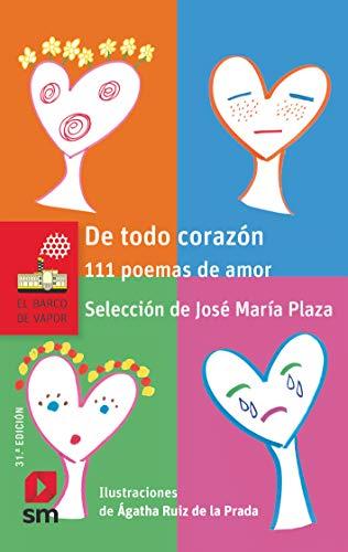 De todo corazón: 111 poemas de amor (El Barco de Vapor Roja) por Varios Autores