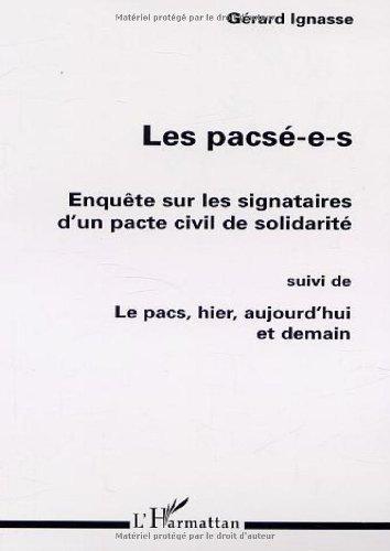 Les Pacsé-e-s : Enquête sur les signataires d'un pacte civil de solidarité, suivi deLe Pacs, hier, aujourd'hui et demain