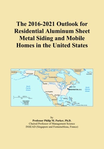 the-2016-2021-outlook-for-residential-aluminum-sheet-metal-siding-and-mobile-homes-in-the-united-sta