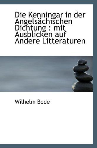 Die Kenningar in der Angelsächischen Dichtung : mit Ausblicken auf Andere Litteraturen