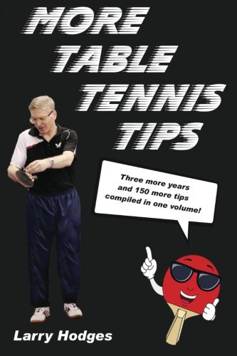 More Table Tennis Tips por Larry Hodges