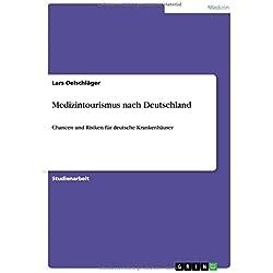 Medizintourismus nach Deutschland: Chancen und Risiken für deutsche Krankenhäuser