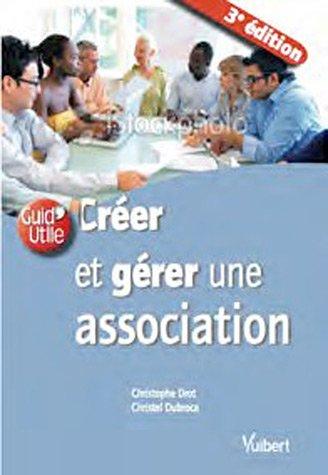 Créer et gérer une association par Christophe Drot