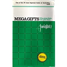 Megagifts: Who Gives Them, Who Gets Them
