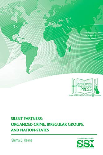 Silent Partners: Organized Crime, Irregular Groups, and Nation-States (English Edition)