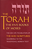 The Torah: The Five Books of Moses, the New Translation of the Holy Scriptures According to the Traditional Hebrew Text (English Edition)