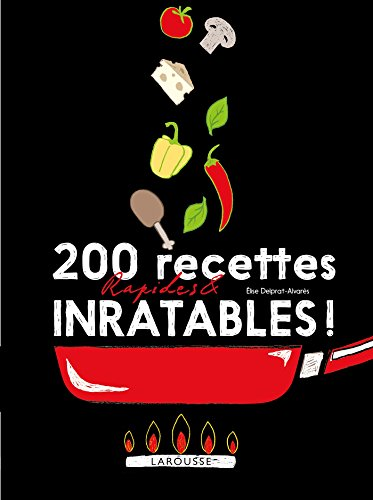 200 recettes rapides et inratables par Élise Delprat-Alvarès
