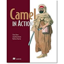 [(Camel in Action)] [ By (author) Claus Ibsen, By (author) Jonathan Anstey, By (author) Hadrian Zbarcea ] [May, 2012]