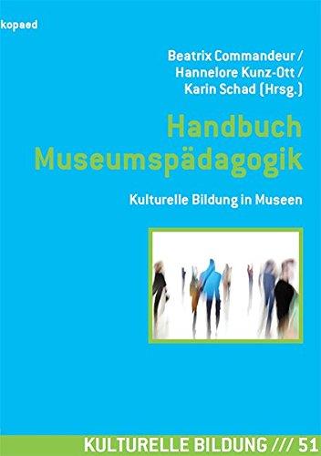 Handbuch Museumspädagogik: Kulturelle Bildung in Museen