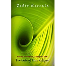 A drop of Silence, A drop of Zen, The taste of True Religion: The Great Way to Inner Peace (English Edition)