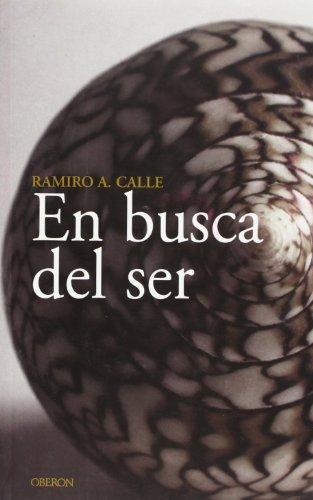 En busca del ser (Sendas) por Ramiro A. Calle