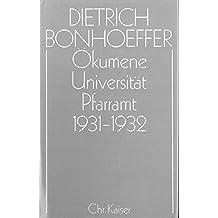 Dietrich Bonhoeffer Werke (DBW): Werke, 17 Bde. u. 2 Erg.-Bde., Bd.11, Ökumene, Universität, Pfarramt 1931-1932