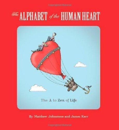 The Alphabet of the Human Heart by Matthew Johnstone & James Kerr (2011) Paperback