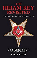 The Hiram Key Revisited: Freemasonry: a Plan for a New World Order by Christopher Knight (1999-01-01)