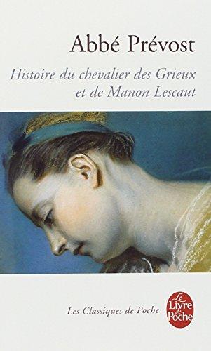 Histoire du chevalier des Grieux et de Manon Lescaut par L'Abbe Prevost