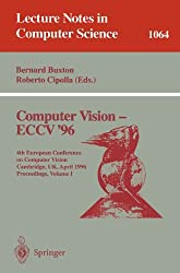 Computer Vision - ECCV '96: Fourth European Conference on Computer Vision, Cambridge, UK, April 14 -18, 1996. Proceedings, Volume I (Lecture Notes in Computer Science) (2008-10-10)