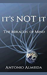 Its Not It, Miracles of Mind