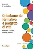 Orientamento formativo e progetto di vita. Narrazione e itinerari didattico-educativi