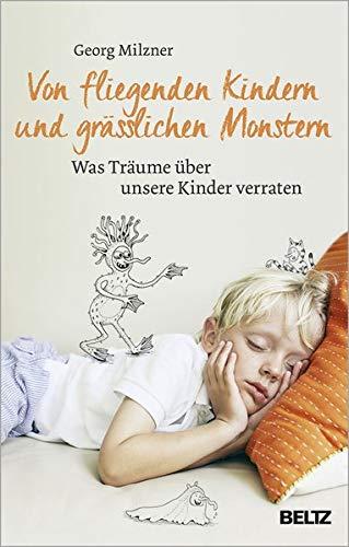Von fliegenden Kindern und grässlichen Monstern: Was Träume über unsere Kinder verraten