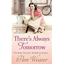 Theres Always Tomorrow by Pam Weaver (2012-08-01)